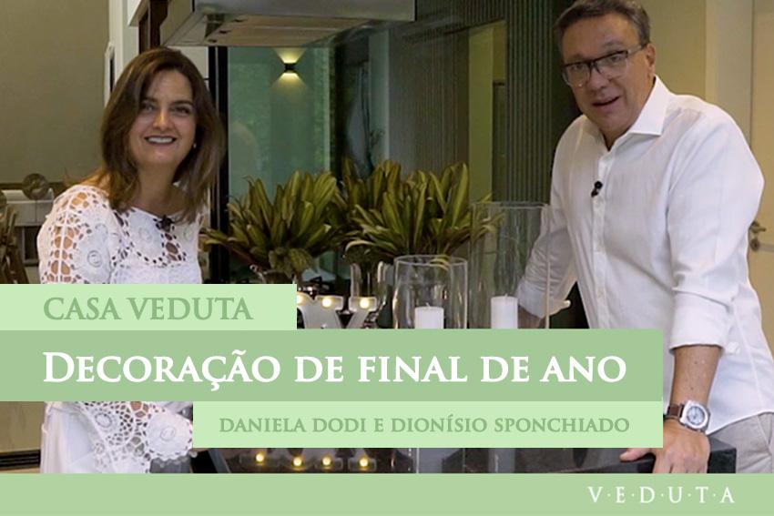 Casa Veduta - Final de Ano com Daniela Dodi e Dionísio Sponchiado